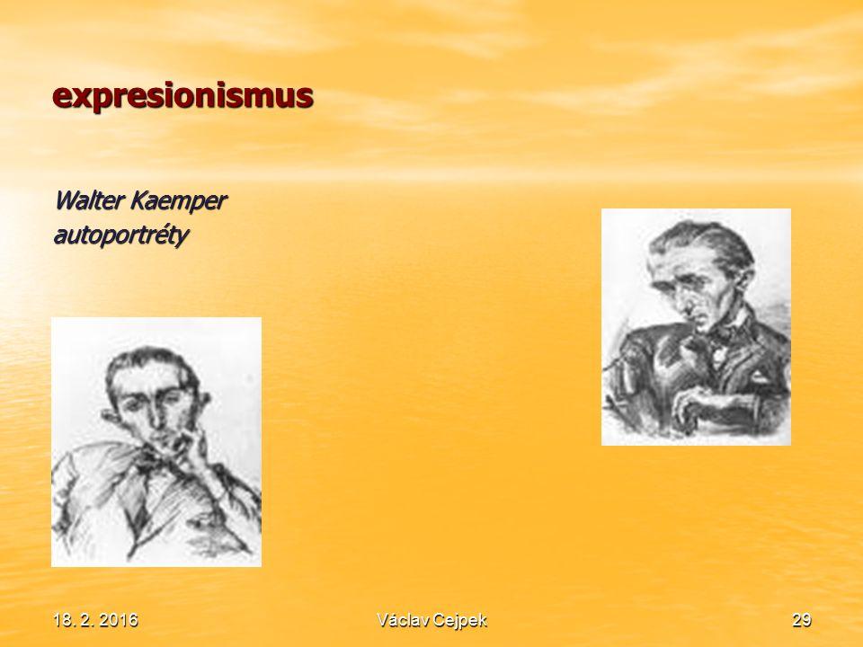 18. 2. 201629 expresionismus Walter Kaemper autoportréty Václav Cejpek