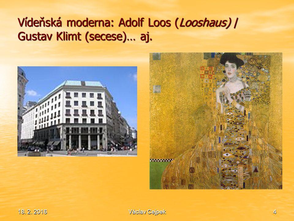 18. 2. 20164 Vídeňská moderna: Adolf Loos (Looshaus) / Gustav Klimt (secese)… aj. Václav Cejpek
