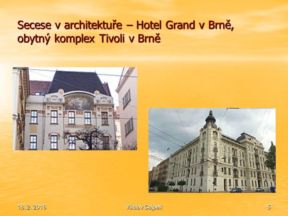 Secese v architektuře – Hotel Grand v Brně, obytný komplex Tivoli v Brně 18. 2. 2016Václav Cejpek5