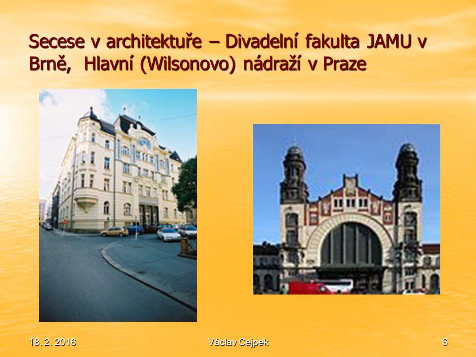 Secese v architektuře – Divadelní fakulta JAMU v Brně, Hlavní (Wilsonovo) nádraží v Praze 18. 2. 2016Václav Cejpek6