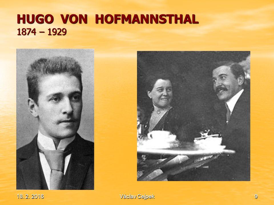 18. 2. 20169 HUGO VON HOFMANNSTHAL 1874 – 1929 Václav Cejpek