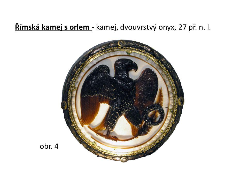Římská kamej s orlem - kamej, dvouvrstvý onyx, 27 př. n. l. obr. 4