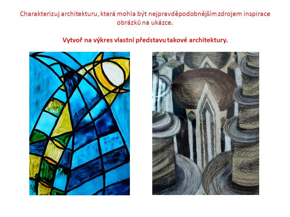 Charakterizuj architekturu, která mohla být nejpravděpodobnějším zdrojem inspirace obrázků na ukázce.