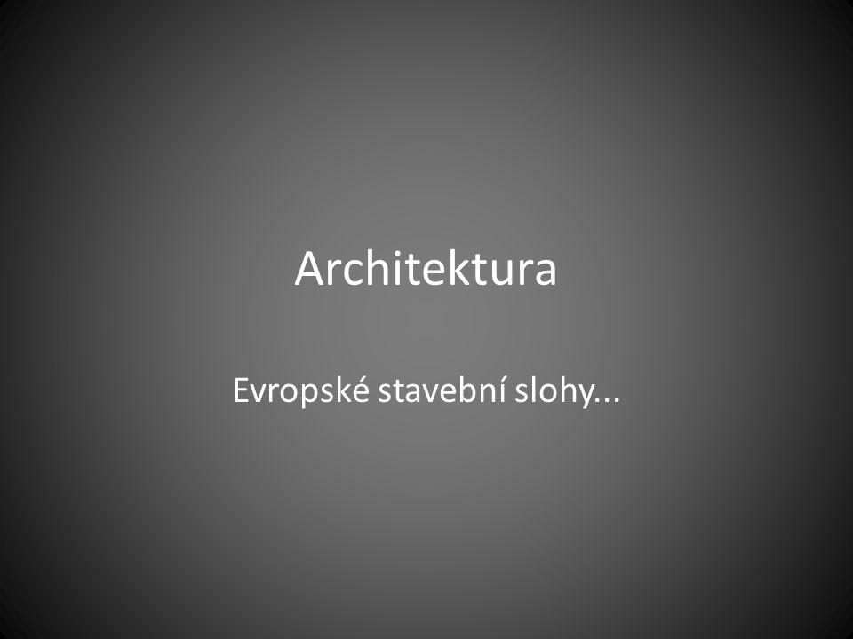 Architektura Evropské stavební slohy...