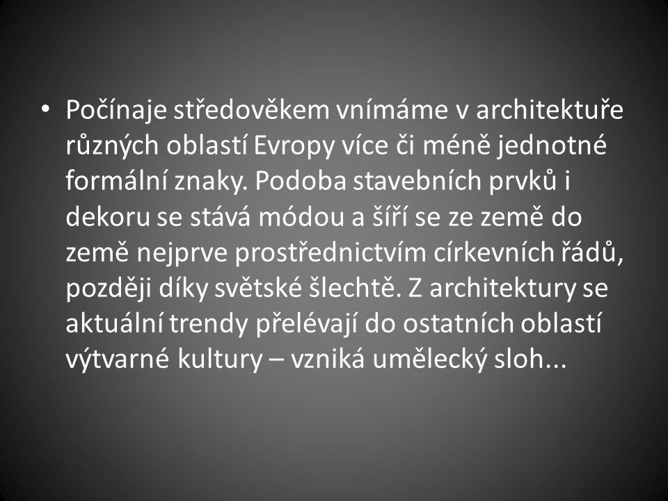 Počínaje středověkem vnímáme v architektuře různých oblastí Evropy více či méně jednotné formální znaky.