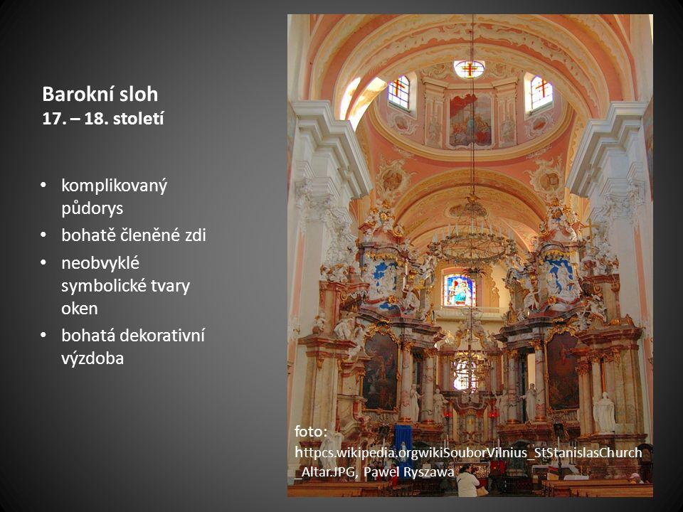 Barokní sloh 17. – 18. století komplikovaný půdorys bohatě členěné zdi neobvyklé symbolické tvary oken bohatá dekorativní výzdoba foto: h ttpcs.wikipe