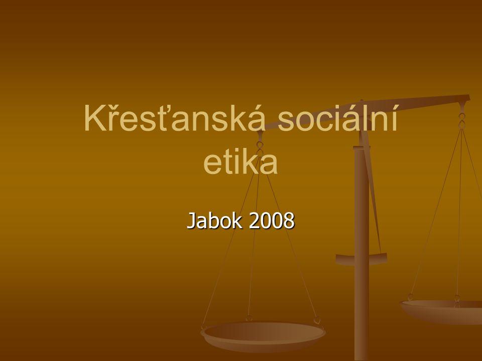 9 Křesťanská sociální etika. M.Martinek. Jabok 20082. 9. PRÁCE