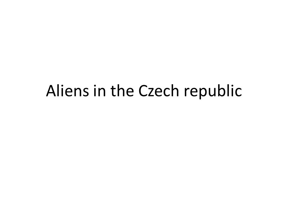 Aliens in the Czech republic