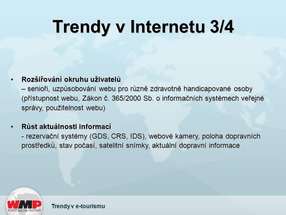 Trendy v Internetu 3/4 Rozšiřování okruhu uživatelů – senioři, uzpůsobování webu pro různě zdravotně handicapované osoby (přístupnost webu, Zákon č.