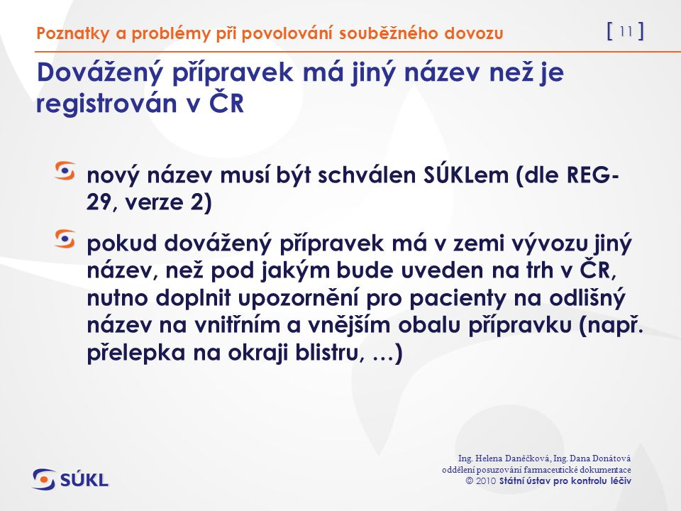 [ 11 ] Ing. Helena Daněčková, Ing.