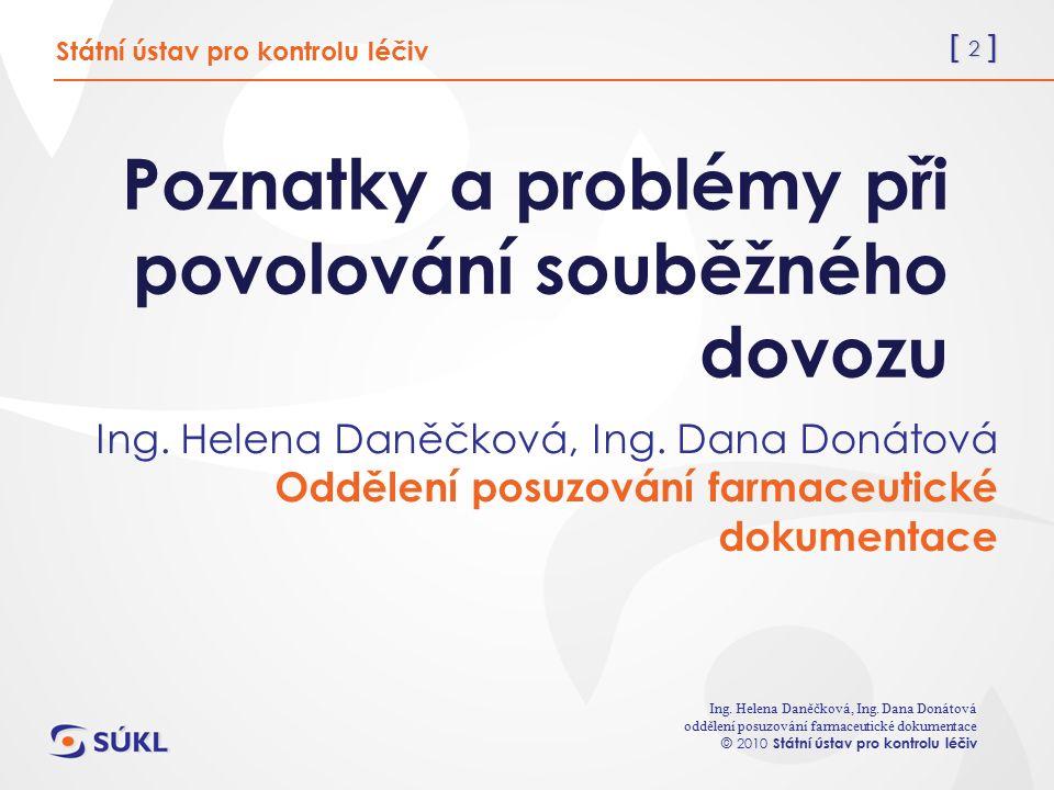 [ 2 ] Ing. Helena Daněčková, Ing.