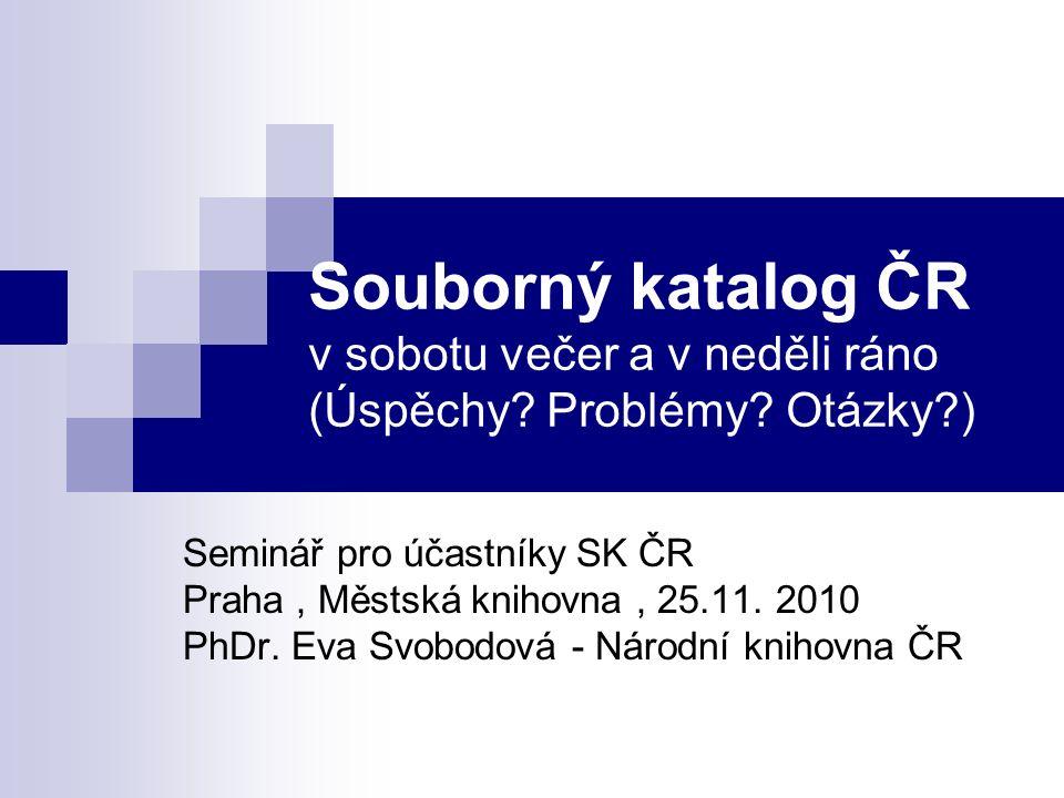 Souborný katalog ČR v sobotu večer a v neděli ráno (Úspěchy.