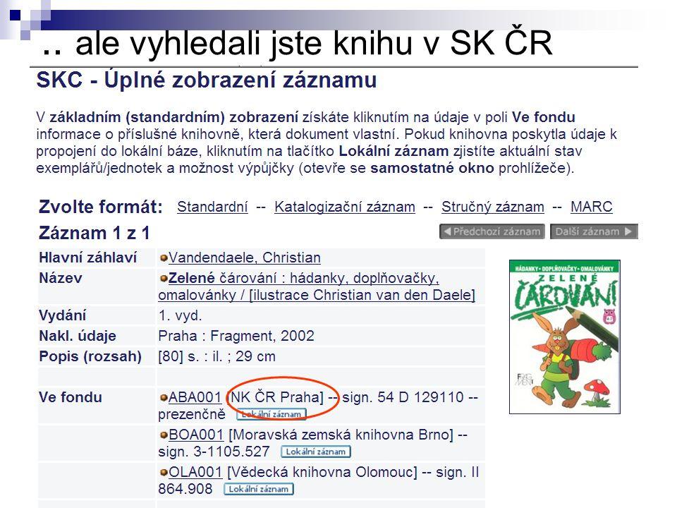 .. ale vyhledali jste knihu v SK ČR