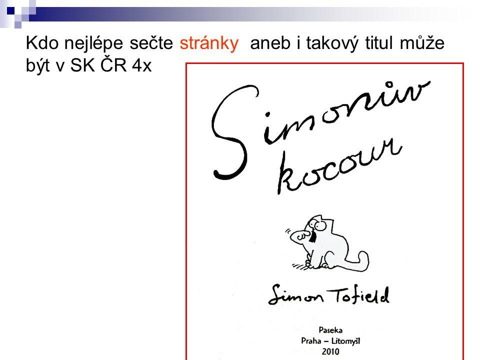 Kdo nejlépe sečte stránky aneb i takový titul může být v SK ČR 4x