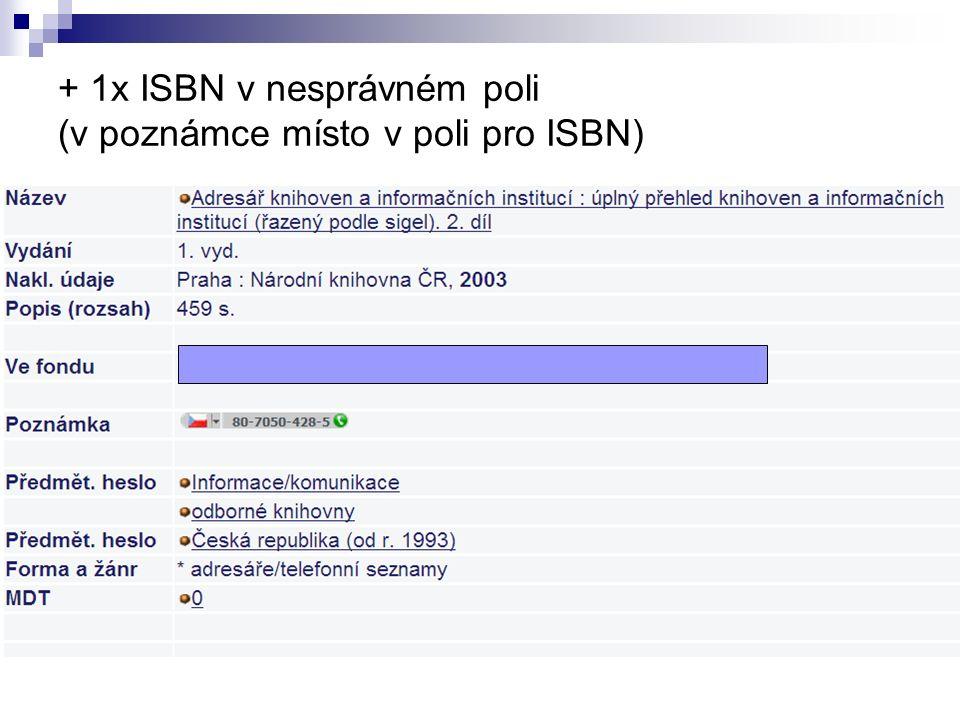 + 1x ISBN v nesprávném poli (v poznámce místo v poli pro ISBN)