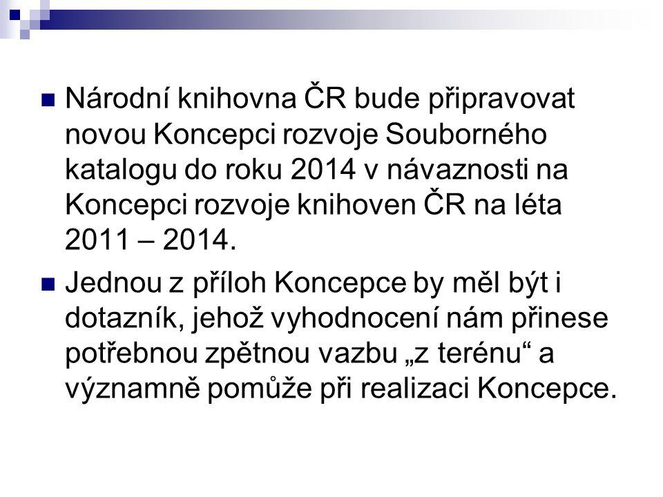 Národní knihovna ČR bude připravovat novou Koncepci rozvoje Souborného katalogu do roku 2014 v návaznosti na Koncepci rozvoje knihoven ČR na léta 2011 – 2014.