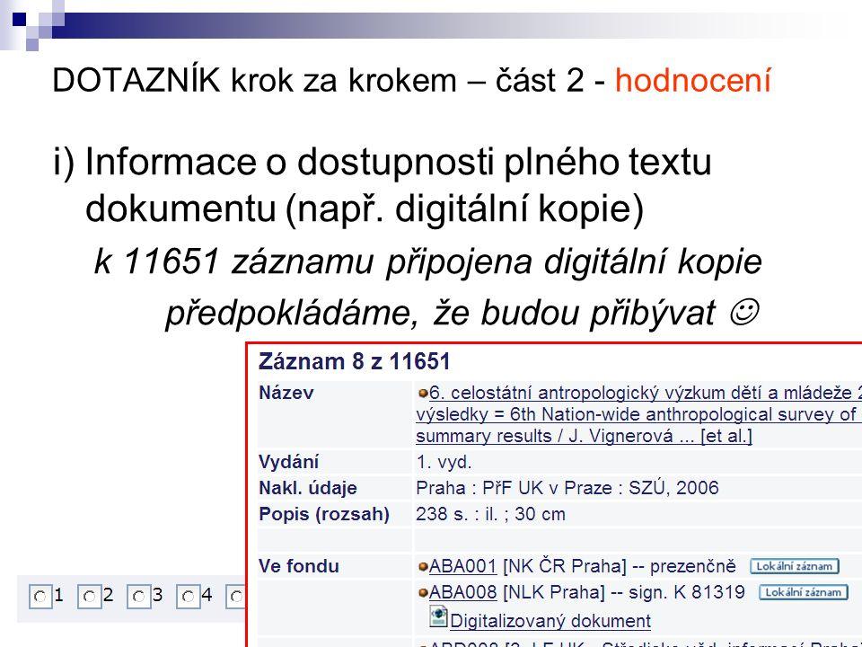 DOTAZNÍK krok za krokem – část 2 - hodnocení i) Informace o dostupnosti plného textu dokumentu (např.