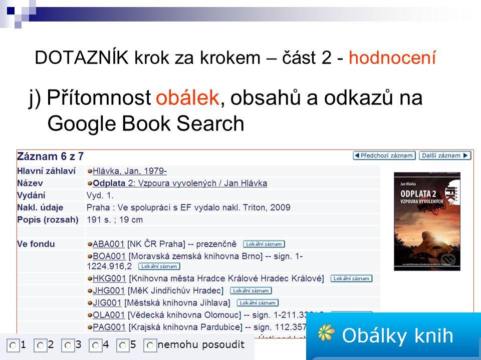 DOTAZNÍK krok za krokem – část 2 - hodnocení j) Přítomnost obálek, obsahů a odkazů na Google Book Search