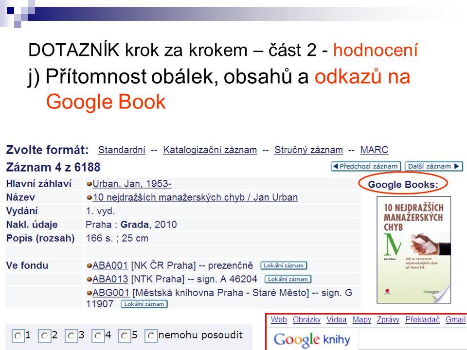 DOTAZNÍK krok za krokem – část 2 - hodnocení j) Přítomnost obálek, obsahů a odkazů na Google Book