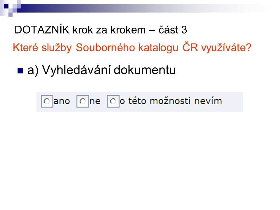 DOTAZNÍK krok za krokem – část 3 Které služby Souborného katalogu ČR využíváte.