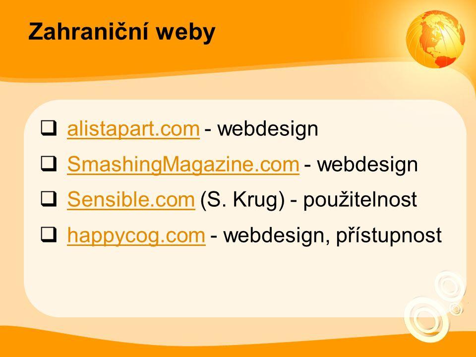 Zahraniční weby  alistapart.com - webdesign alistapart.com  SmashingMagazine.com - webdesign SmashingMagazine.com  Sensible.com (S.