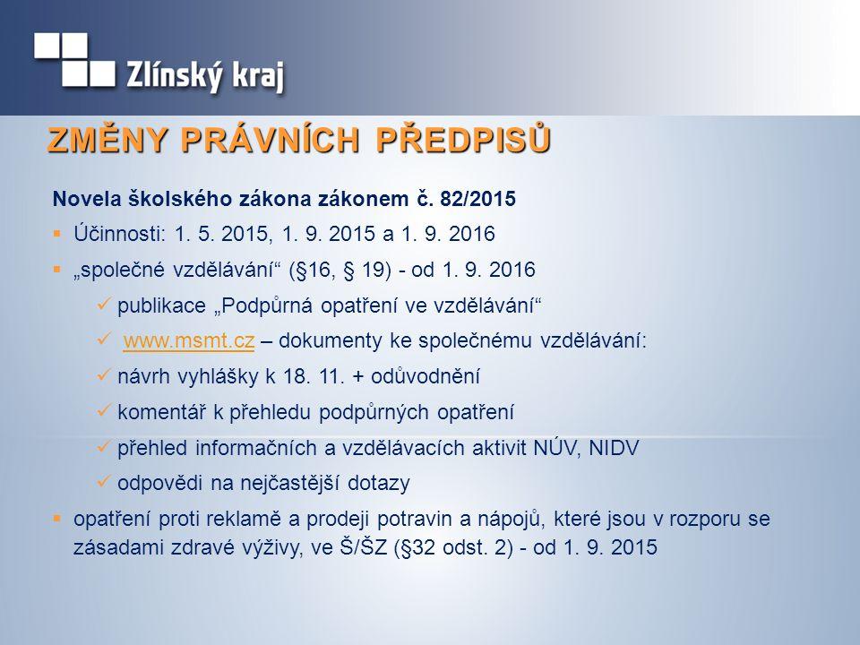 ZMĚNY PRÁVNÍCH PŘEDPISŮ Novela školského zákona zákonem č.