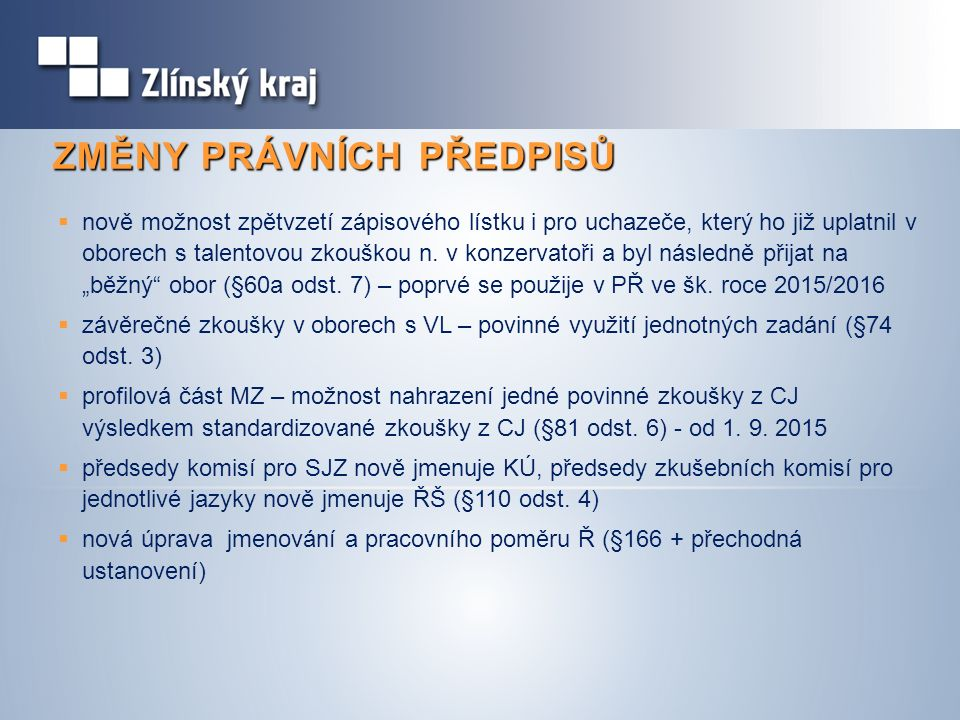 ZMĚNY PRÁVNÍCH PŘEDPISŮ Zákon č.82/2015 změnil kromě ŠZ tyto další zákony:  č.