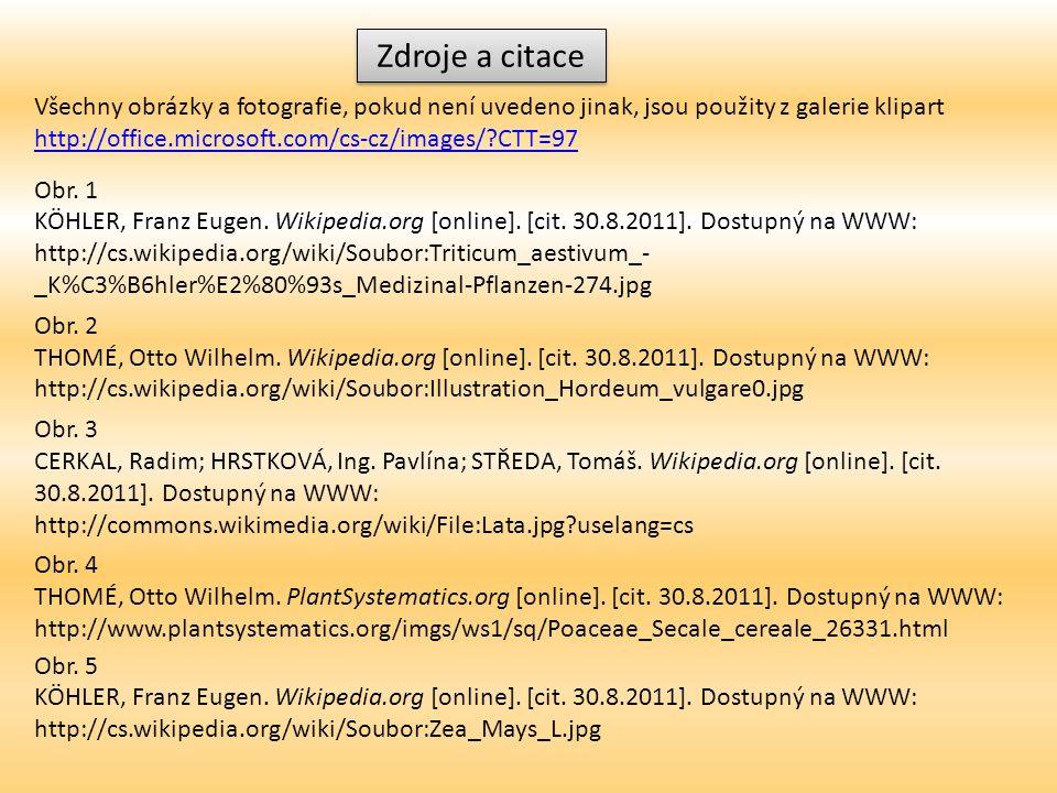 Všechny obrázky a fotografie, pokud není uvedeno jinak, jsou použity z galerie klipart http://office.microsoft.com/cs-cz/images/ CTT=97 Obr.
