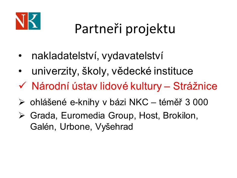 Partneři projektu nakladatelství, vydavatelství univerzity, školy, vědecké instituce Národní ústav lidové kultury – Strážnice  ohlášené e-knihy v bázi NKC – téměř 3 000  Grada, Euromedia Group, Host, Brokilon, Galén, Urbone, Vyšehrad