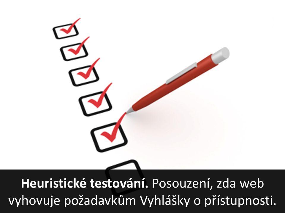Heuristické testování. Posouzení, zda web vyhovuje požadavkům Vyhlášky o přístupnosti.