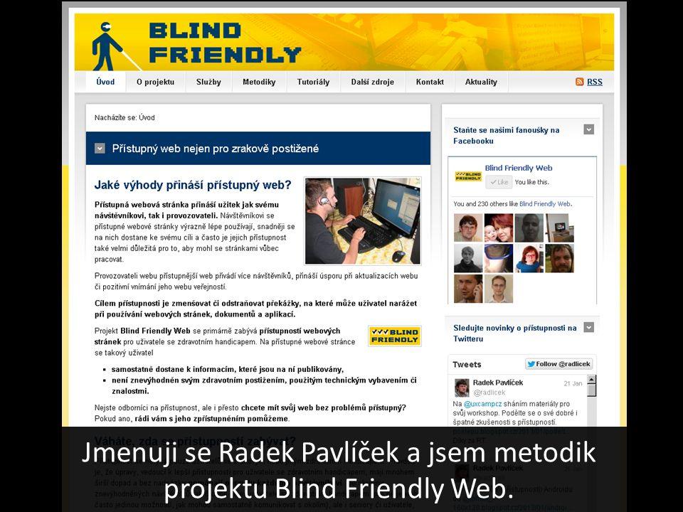 Jmenuji se Radek Pavlíček a jsem metodik projektu Blind Friendly Web.