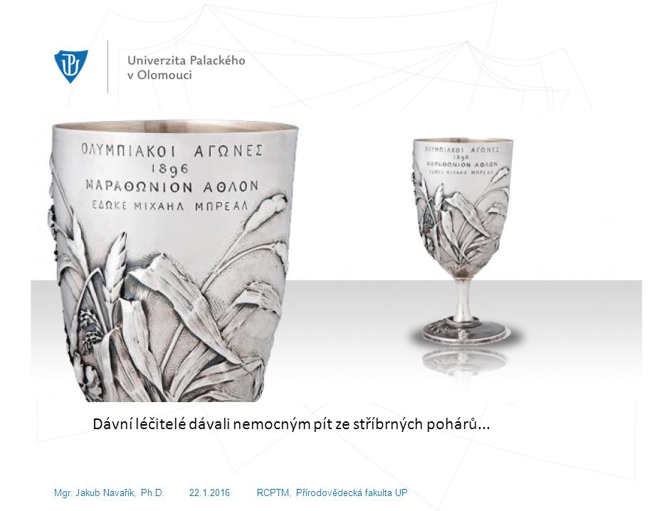 Dávní léčitelé dávali nemocným pít ze stříbrných pohárů...