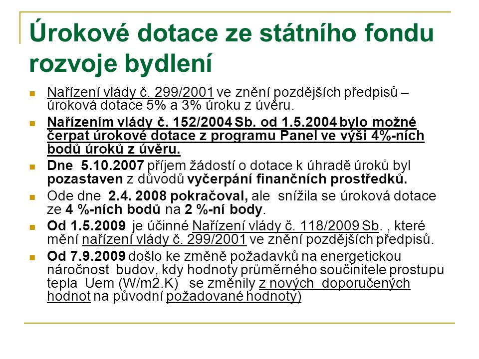 Úrokové dotace ze státního fondu rozvoje bydlení Nařízení vlády č.