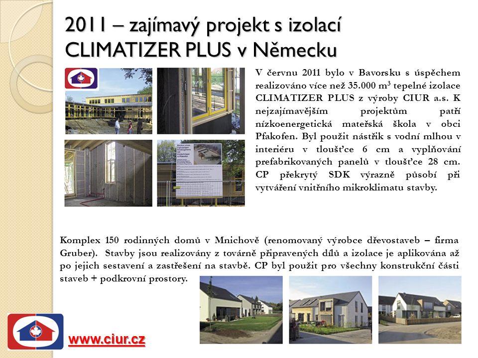 2011 – zajímavý projekt s izolací CLIMATIZER PLUS v Německu Komplex 150 rodinných domů v Mnichově (renomovaný výrobce dřevostaveb – firma Gruber).