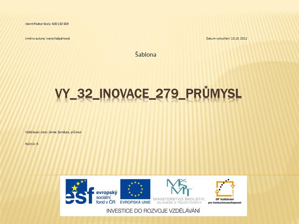 Šablona Identifikátor školy: 600 150 569 Jméno autora: Ivana KašpárkováDatum vytvoření: 15.10.