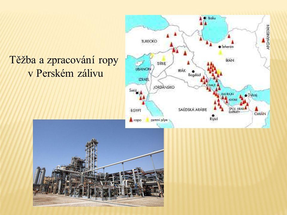 Těžba a zpracování ropy v Perském zálivu