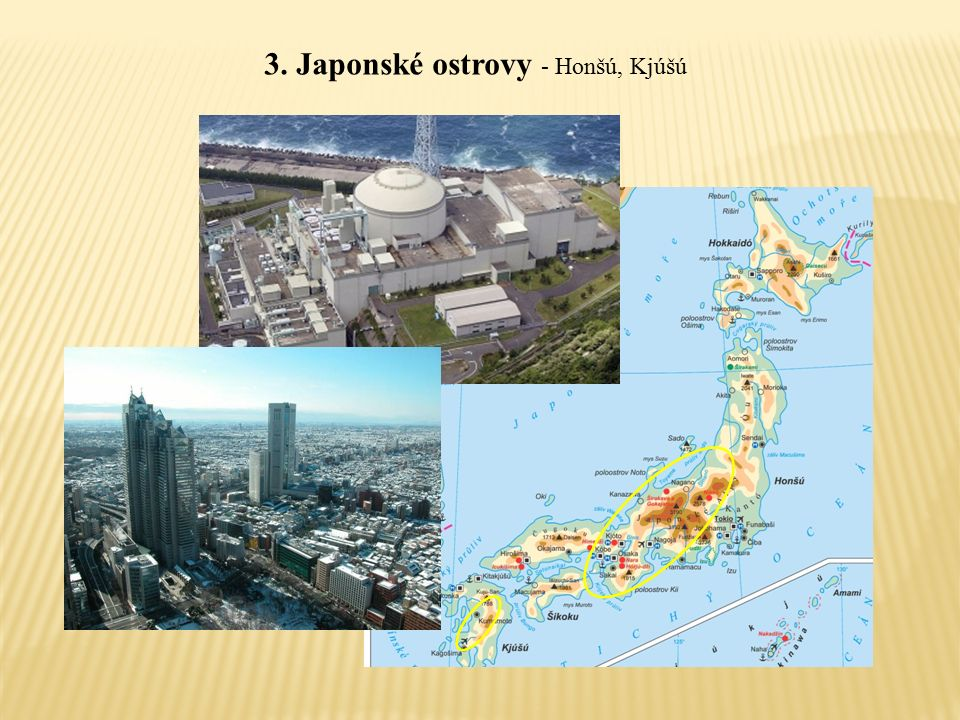 3. Japonské ostrovy - Honšú, Kjúšú