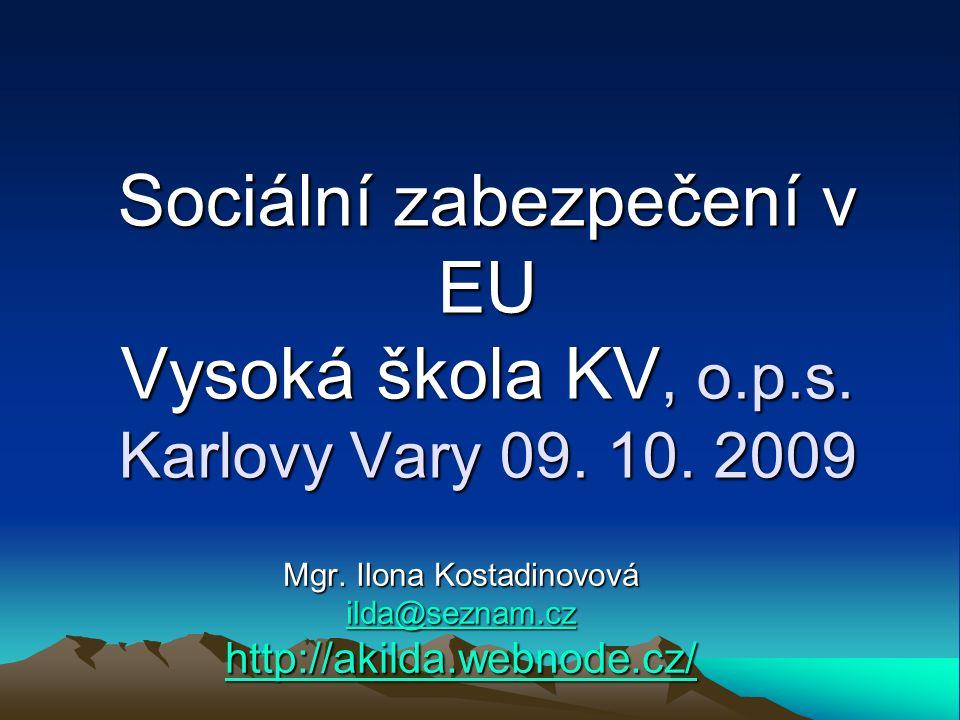 Sociální zabezpečení v EU Vysoká škola KV, o.p.s. Karlovy Vary 09.