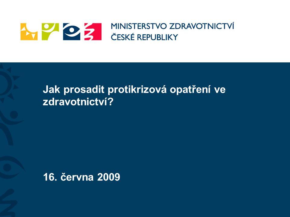 Jak prosadit protikrizová opatření ve zdravotnictví 16. června 2009
