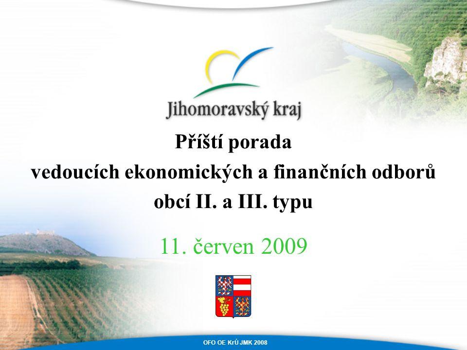 OFO OE KrÚ JMK 2008 Příští porada vedoucích ekonomických a finančních odborů obcí II.
