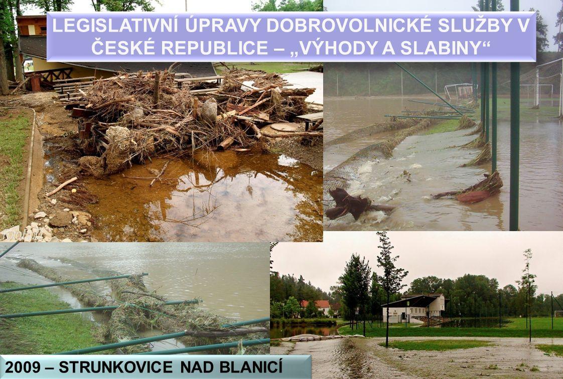 """2009 – STRUNKOVICE NAD BLANICÍ LEGISLATIVNÍ ÚPRAVY DOBROVOLNICKÉ SLUŽBY V ČESKÉ REPUBLICE – """"VÝHODY A SLABINY"""""""