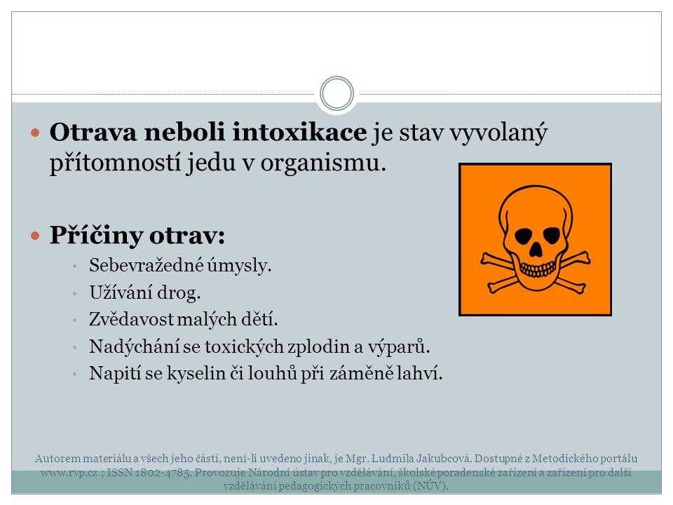 Otrava neboli intoxikace je stav vyvolaný přítomností jedu v organismu.
