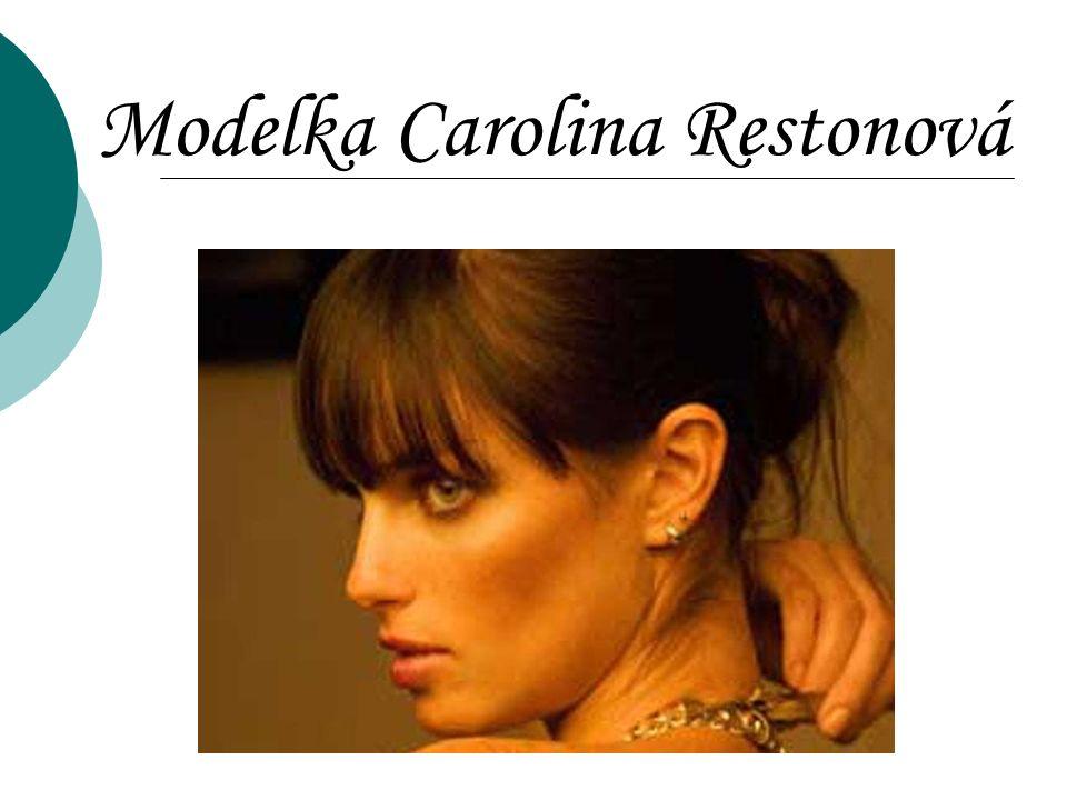 Modelka Carolina Restonová