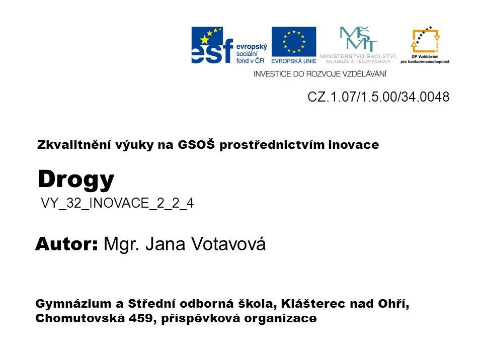 Drogy Dělení drog VY_32_INOVACE_2_2 _4 Mgr. Jana Votavová Obr.1
