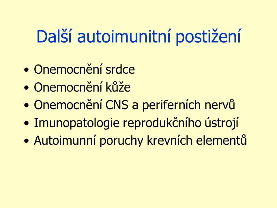 Další autoimunitní postižení Onemocnění srdce Onemocnění kůže Onemocnění CNS a periferních nervů Imunopatologie reprodukčního ústrojí Autoimunní poruc