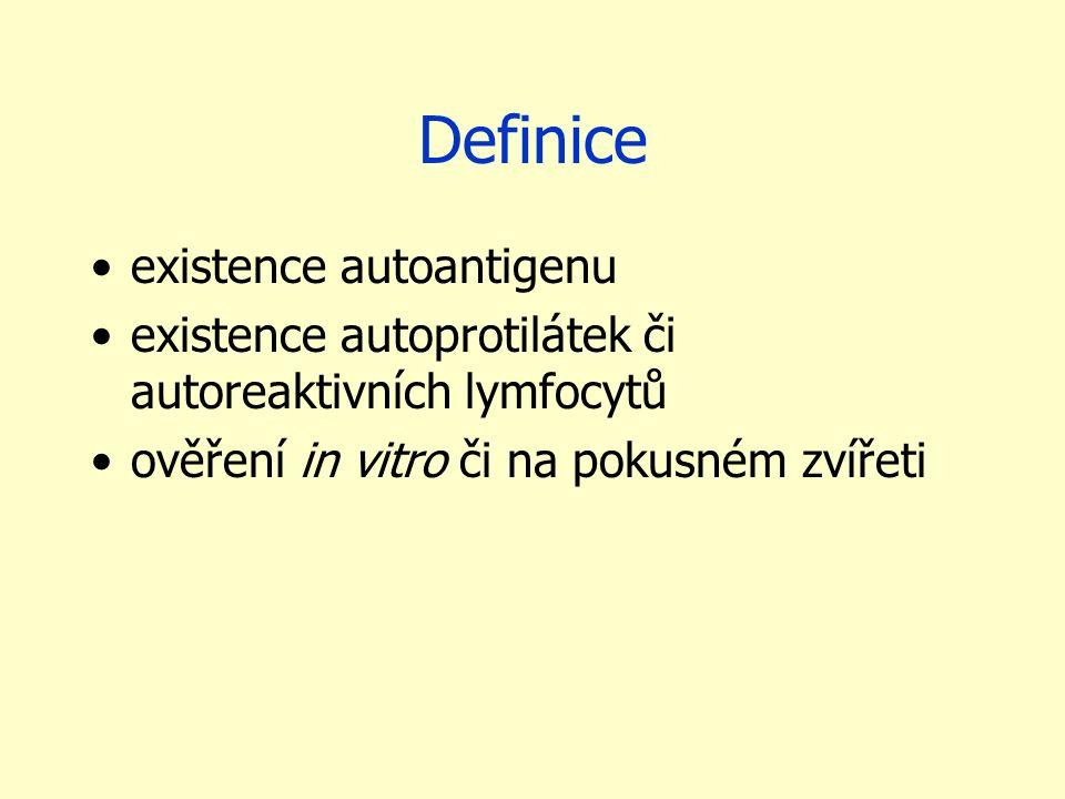 Definice existence autoantigenu existence autoprotilátek či autoreaktivních lymfocytů ověření in vitro či na pokusném zvířeti
