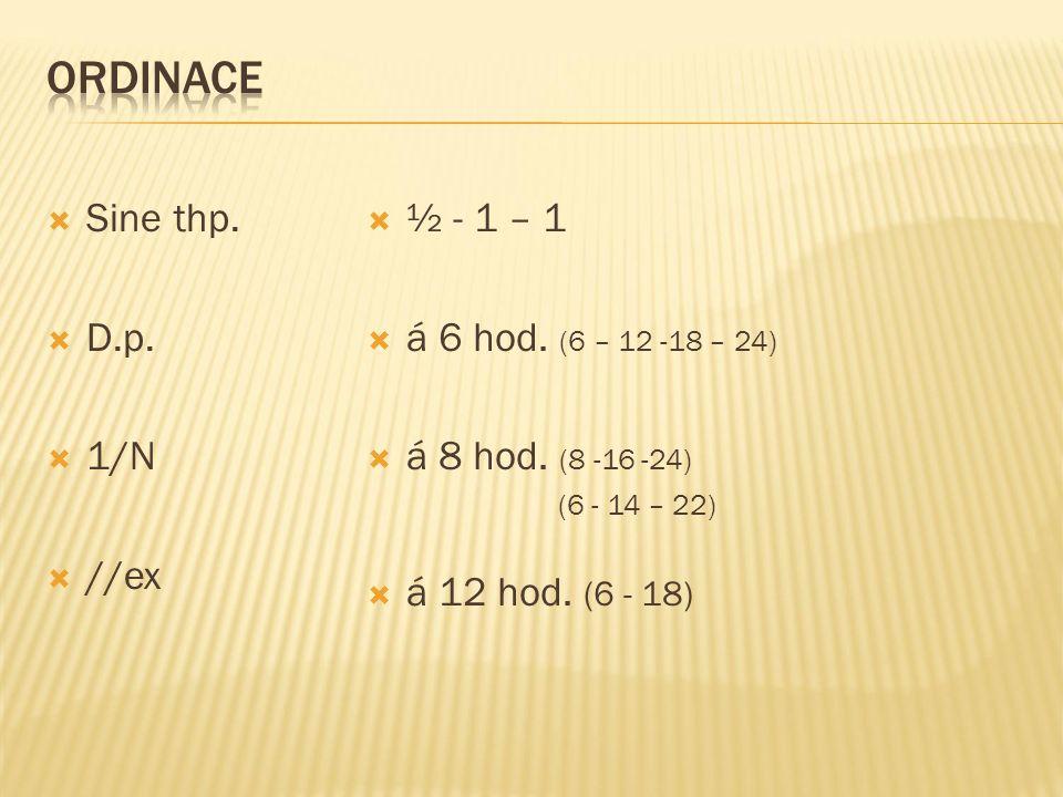  Sine thp.  D.p.  1/N  //ex  ½ - 1 – 1  á 6 hod.