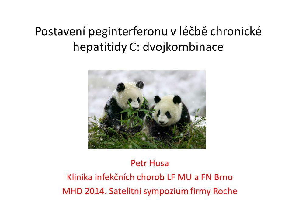 Postavení peginterferonu v léčbě chronické hepatitidy C: dvojkombinace Petr Husa Klinika infekčních chorob LF MU a FN Brno MHD 2014.