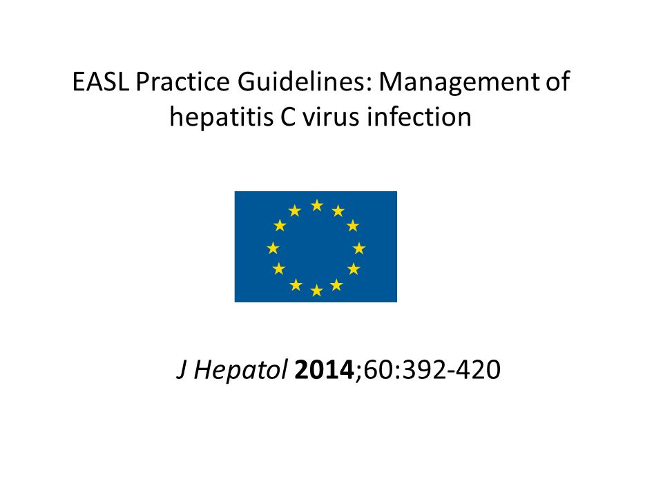 EASL Practice Guidelines: Management of hepatitis C virus infection J Hepatol 2014;60:392-420