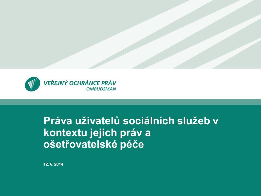 Práva uživatelů sociálních služeb v kontextu jejich práv a ošetřovatelské péče 12. 6. 2014